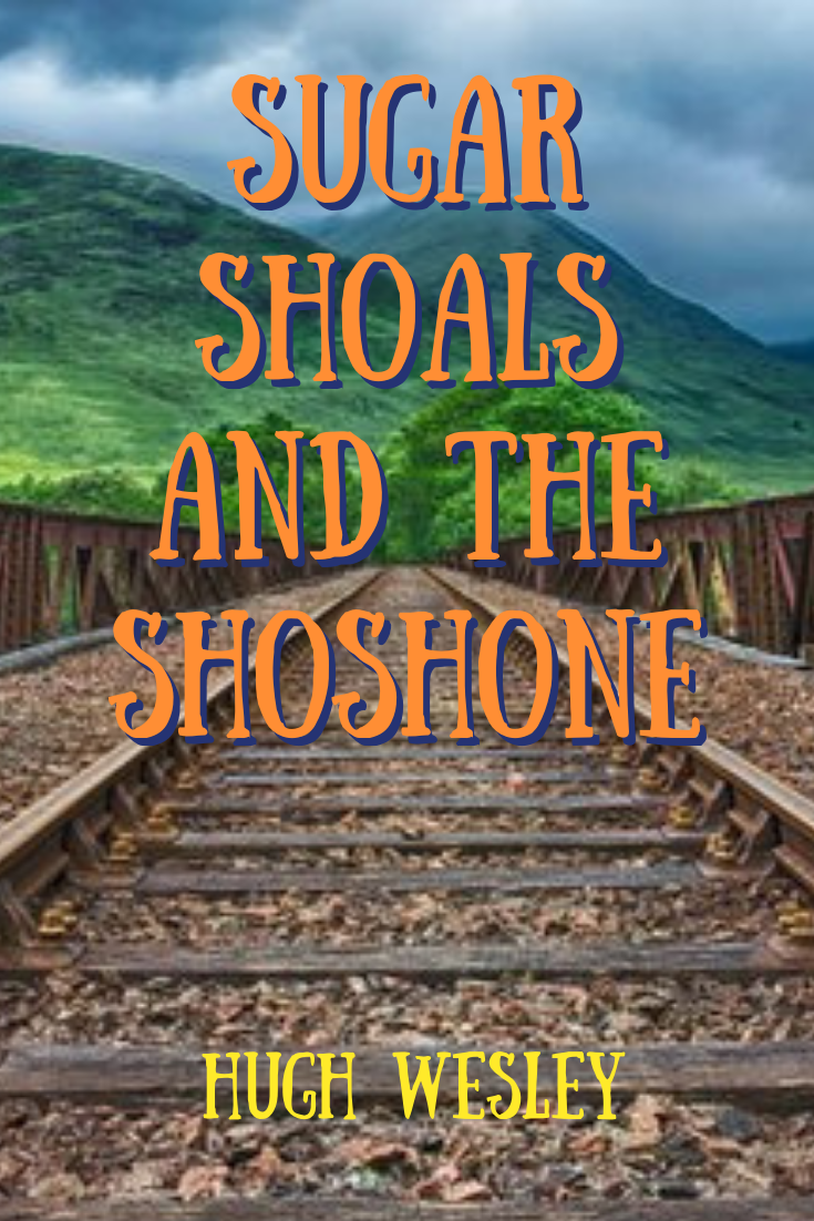 Sugar Shoals and the Shoshone